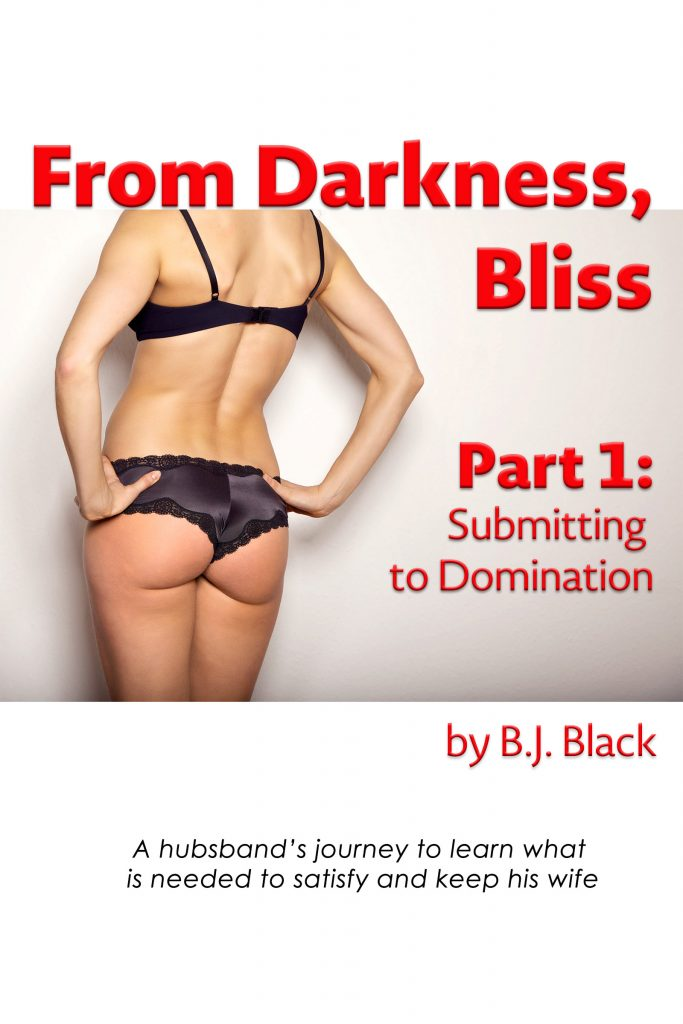 From Darkness, Bliss — Part 1: Submitting to Domination
